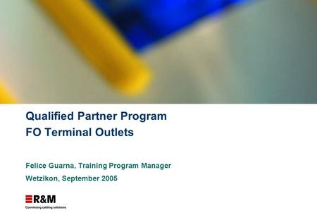 Qualified Partner Program FO Terminal Outlets Felice Guarna, Training Program Manager Wetzikon, September 2005.