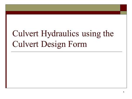 Culvert Hydraulics using the Culvert Design Form