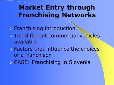 Market Entry through Franchising Networks