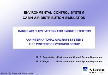 Mr. D. Cannoletta - Environmental Control System Department Mr. E. Riegel - Environmental Control System Department ENVIRONMENTAL CONTROL SYSTEM CABIN.