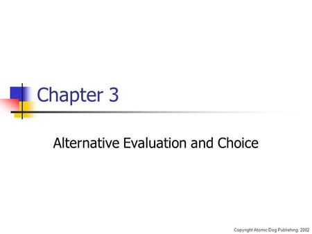 Alternative Evaluation and Choice