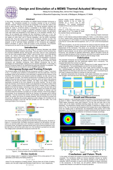 Figure 7 Design and Simulation of a MEMS Thermal Actuated Micropump Shiang-Yu Lin, Huaning Zhao, Advisor Prof. Xingguo Xiong Department of Biomedical Engineering,