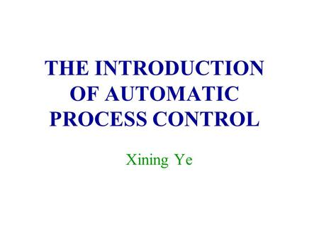 THE INTRODUCTION OF AUTOMATIC PROCESS CONTROL