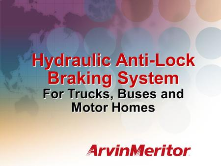 Hydraulic Anti-Lock Braking System For Trucks, Buses and Motor Homes.