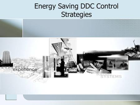 Energy Saving DDC Control Strategies. BACnet BCU AH541 CH530 ZN521 MP581 VV550 BCU Operator Interface Level Unit Control Level Building Control Level.