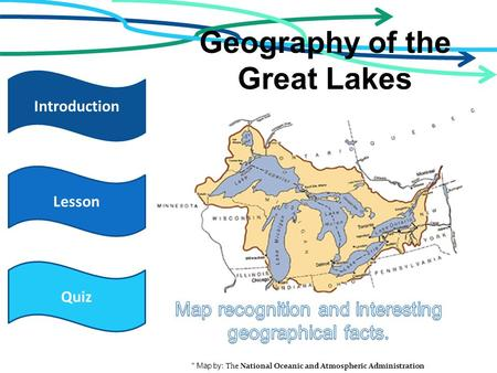 Geography Of The Great Lakes Quiz Introduction Lesson Map By The National Oceanic And