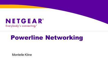 Powerline Networking Montelle Kline. . Powerline Specifications »HomePlug AV 200 Mbps chips by Intellon, Conexant, Arkados, and others Does NOT interoperate.