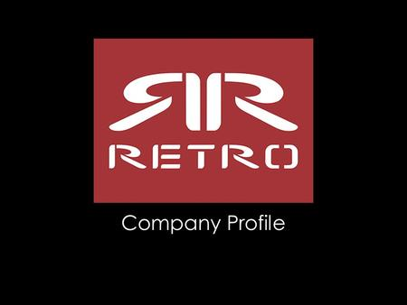 Company Profile. What is Retro Jeans? Retro Jeans is a premium quality denim brand, offering a wide range of clothing, shoes and accessories to its consumers.
