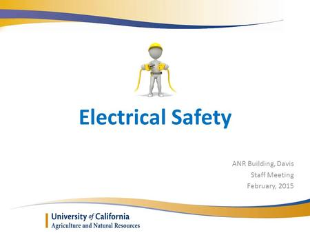 Electrical Safety ANR Building, Davis Staff Meeting February, 2015.
