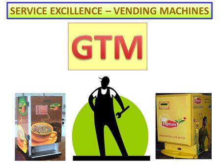 SERVICE EXCILLENCE – VENDING MACHINES. OUR MISSION Customer Satisfaction Service Quality Uniform Branding Product Quality.