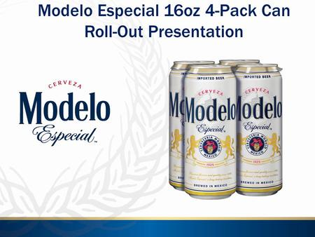 Modelo Especial 16oz 4-Pack Can Roll-Out Presentation.