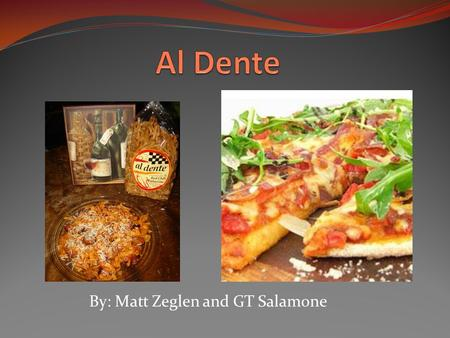 By: Matt Zeglen and GT Salamone. Our Product Delicious Pizza Assorted Italian foods all served al dente. Our food needs to be transported frozen so it.