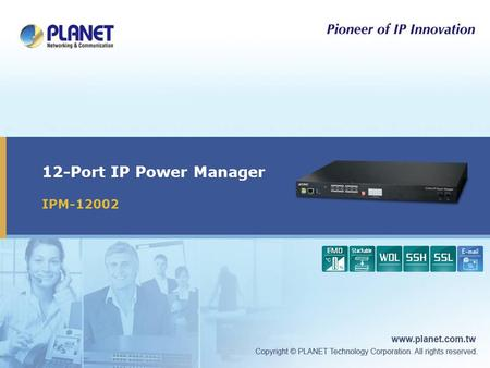 12-Port IP Power Manager IPM-12002.  Product Overview  Product Features  Applications  Comparison Presentation Outline 2 / 15.