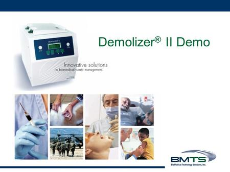 Demolizer ® II Demo. The Demolizer ® II System The Demolizer ® II is a self-contained system that offers a cost- effective, safe, simple, and secure approach.