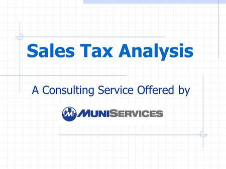 Sales Tax Analysis A Consulting Service Offered by.
