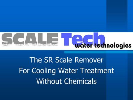 The SR Scale Remover For Cooling Water Treatment Without Chemicals.