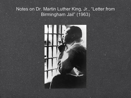 "Notes on Dr. Martin Luther King, Jr., ""Letter from Birmingham Jail"" (1963)"