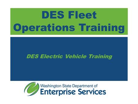 DES Fleet Operations Training DES Electric Vehicle Training.