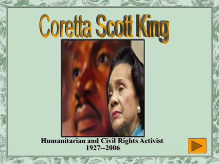 Humanitarian and Civil Rights Activist 1927--2006.