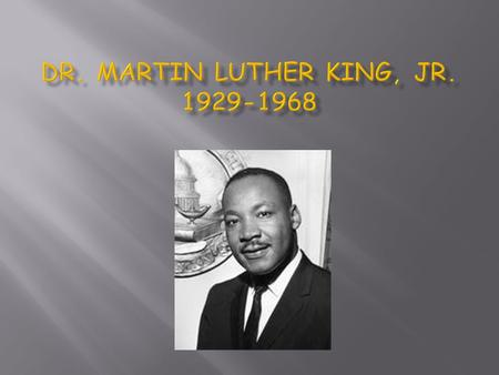 Dr. Martin Luther King, Jr
