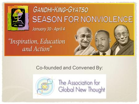 Co-founded and Convened By:. A Season for Nonviolence is a 64 day educational, media and grassroots campaign inspired by the 50th and 30th memorial anniversaries.