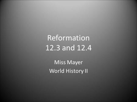 Reformation 12.3 and 12.4 Miss Mayer World History II.
