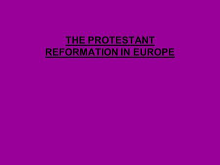 THE PROTESTANT REFORMATION IN EUROPE. CONFLICT Why is Martin Luther nailing his 95 Thesis here?