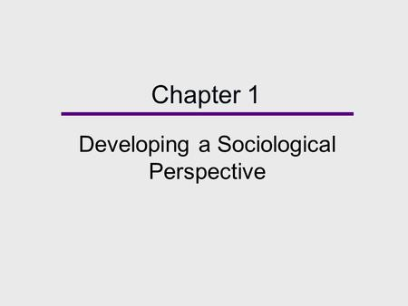 Developing a Sociological Perspective