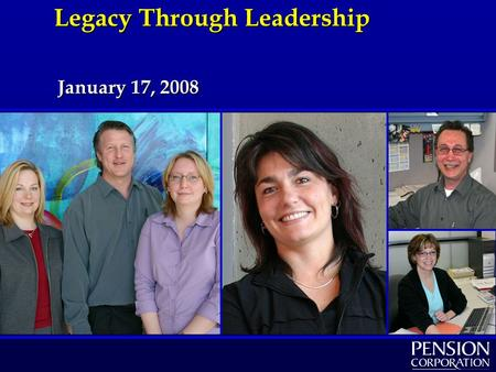 January 17, 2008 Legacy Through Leadership. 2 Leadership People are a valuable resourcePeople are a valuable resource Disengaged workers cost Canadian.