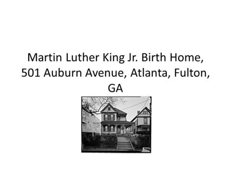 Martin Luther King Jr. Birth Home, 501 Auburn Avenue, Atlanta, Fulton, GA.