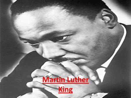 Martin Luther King. BIRTH The Martin's father : The Martin's mother : Martin Luther King senior Alberta Christine Williams King.