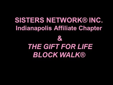 Indianapolis Affiliate Chapter THE GIFT FOR LIFE BLOCK WALK®