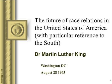 Nicknapper.com 1 The future of race relations in the United States of America (with particular reference to the South) Dr Martin Luther King Washington.