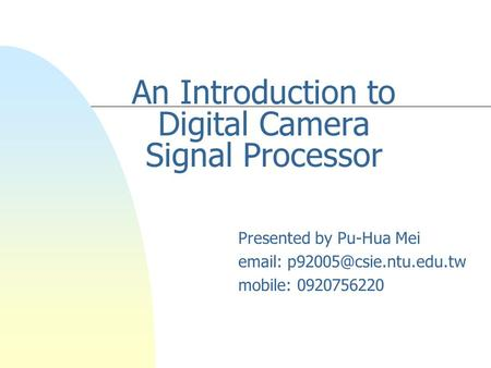 An Introduction to Digital Camera Signal Processor