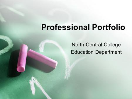 Professional Portfolio North Central College Education Department.