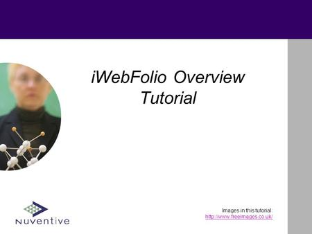 IWebFolio Overview Tutorial Images in this tutorial: