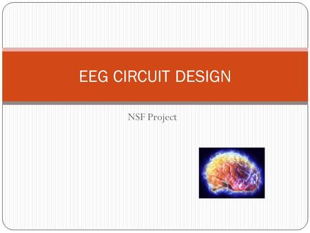 EEG <strong>CIRCUIT</strong> DESIGN NSF Project.