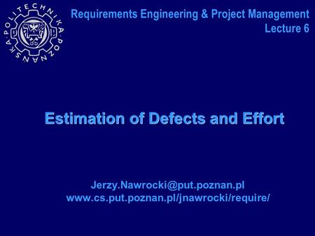 Estimation of Defects and Effort  Requirements Engineering & Project Management Lecture.