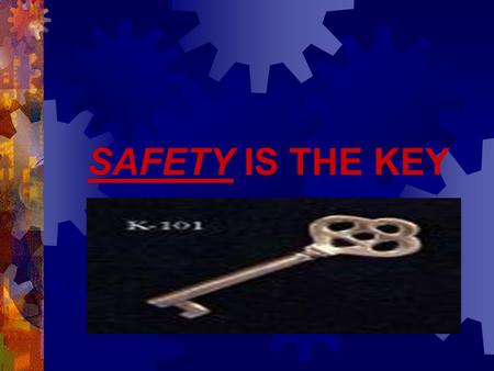 SAFETY IS THE KEY  Safety is the most important tool used in production companies and there are many rules that must be followed by everyone..including.