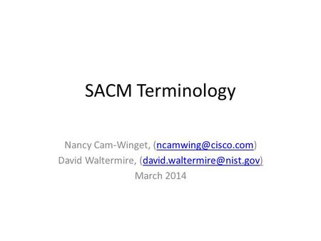 SACM Terminology Nancy Cam-Winget, David Waltermire, March.