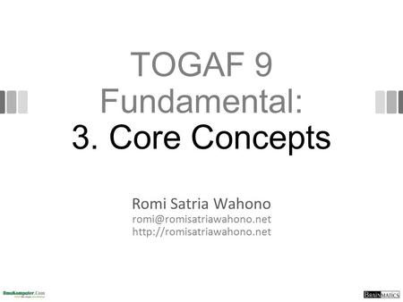 TOGAF 9 Fundamental: 3. Core Concepts