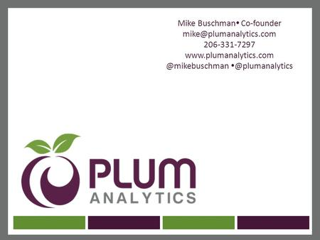 Mike Buschman  Co-founder 206-331-7297