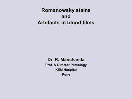 Romanowsky stains and Artefacts in blood films