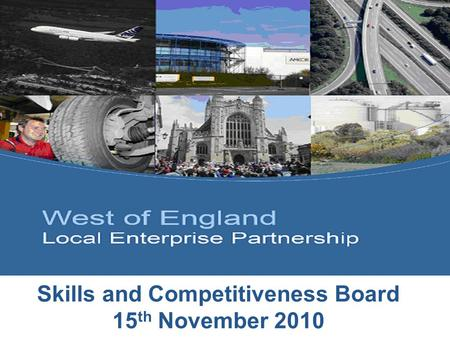 Skills and Competitiveness Board 15 th November 2010.