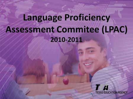 Language Proficiency Assessment Commitee (LPAC) 2010-2011 1.