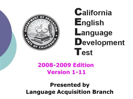 2008-2009 Edition Version 1-11 Presented by Language Acquisition Branch.
