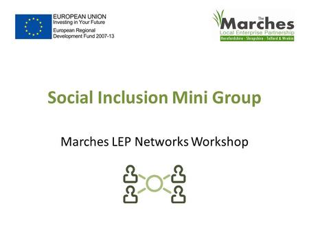 Social Inclusion Mini Group Marches LEP Networks Workshop.