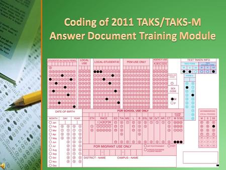 "Coding of 2011 TAKS/TAKS-M Answer Documents Are you a task oriented person who prefers to follow ""step by step"" instructions OR are you a person who prefers."