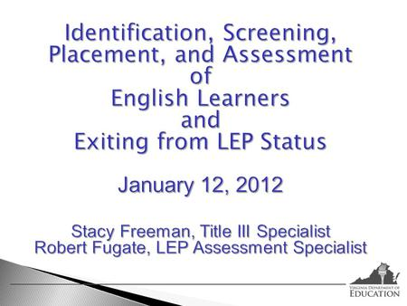 These webinars will address compliance with federal and state provisions for the education of English learners (ELs); understanding and using assessment.