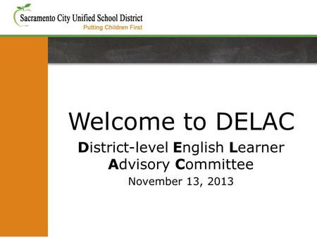 Welcome to DELAC District-level English Learner Advisory Committee November 13, 2013.